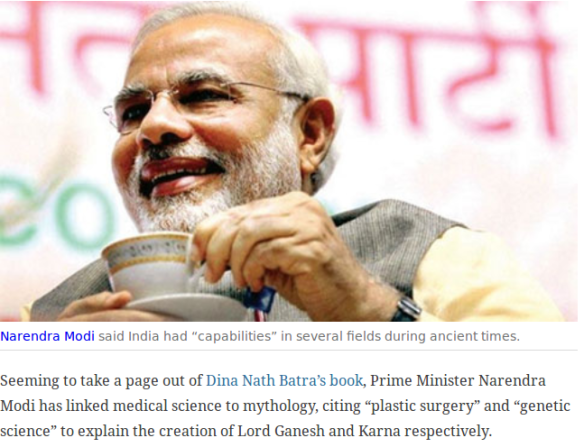 See: http://indianexpress.com/article/india/india-others/pm-takes-leaf-from-batra-book-mahabharat-genetics-lord-ganesha-surgery/